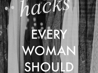 Fashion Hacks Every Woman Should Know